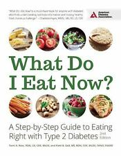 What Do I Eat Now?: A Step-by-Step Guide to Eating Right with Type 2 Diabetes b