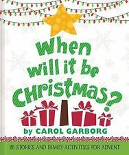 When Will It Be Christmas? : 25 Stories and Family Activities for Advent by...