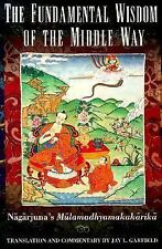 The Fundamental Wisdom of the Middle Way : Nagarjuna's Mulamadhyamakakrika by Na
