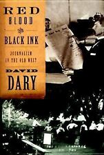 Red Blood and Black Ink : Journalism in the Old West by David Dary (1998,...