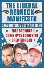The Liberal Redneck Manifesto : Draggin; Dixie Outta the Dark, HB/DJ, VG Cond.