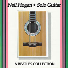 A Beatles Collection by Neil Hogan - Solo Guitar CD (Joplin & Sweeney Music)