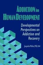 Addiction in Human Development: Developmental Perspectives on Addiction and Reco