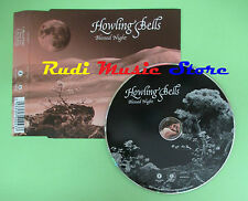 CD Singolo HOWLING BELLS BLESSED NIGHT 2006 UK BELLACD116 (S16) no mc lp vhs dvd