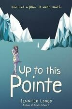 Up to This Pointe by Longo, Jennifer
