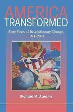 America Transformed: Sixty Years of Revolutionary Change, 1941-2001