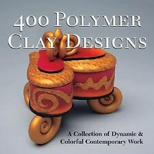 400 Polymer clay Designs by Suzanne J.E. Tourtillott  #18476