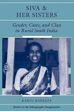 Siva and Her Sisters: Gender, Caste and Class in Rural South India (Studies in t
