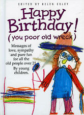 Happy Birthday! (You Poor Old Wreck) (Words & Pictures by Children),