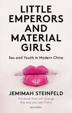 NEW - Little Emperors and Material Girls: Youth and Sex in Modern China