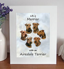 "Airedale Terrier 'Life is Merrier' 10""x8"" Mounted Picture Print Dog Pet Fun Gift"