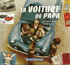 LA VOITURE DE PAPA - Alain Bienvenue et Fabrice Connen - NEUF
