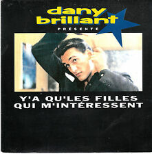 """7"""" 45 TOURS FRANCE DANY BRILLANT """"Y'a Qu'les Filles Qui M'intéressent +1"""" 1991"""