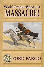 Wolf Creek: Wolf Creek: Massacre! by Bill Crider, Ford Fargo, Jerry Guin,...