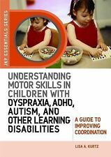 Understanding Motor Skills in Children with Dyspraxia, ADHD, Autism, and Other