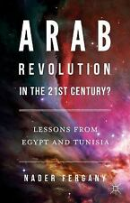 Arab Revolution in the 21st Century? : Lessons from Egypt and Tunisia by...