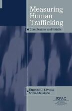 Measuring Human Trafficking : Complexities and Pitfalls (2007, Hardcover)