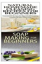 Natural Homemade Cleaning Recipes for Beginners and Soap Making for Beginners...
