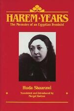 Harem Years: The Memoirs of an Egyptian Feminist 1879-1924