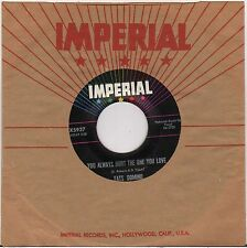 """FATS DOMINO """"YOU ALWAYS HURT THE ONE YOU LOVE"""" SP  IMPERIAL 5937"""