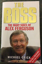 The Boss: The Many Sides of Alex Ferguson by Michael Crick