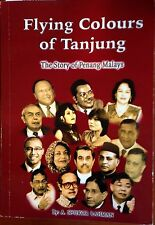 Flying Colours of Tanjung: The Story of Penang Malays - A. Sukor Rahman