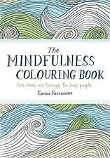 The Mindfulness Colouring Book: Anti-Stress Art Therapy for Busy People by...