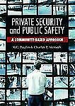 Private Security and Public Safety : A Community-Based Approach by Charles P....