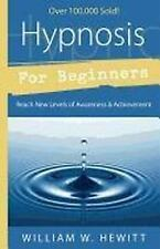Hypnosis for Beginners: Reach New Levels of Awareness & Achievement (For Beginne