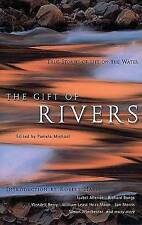 Gift of Rivers: True Stories of Life on the Water by Pamela Michael...