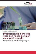 Produccion de Clones de Yuca con Raices de Valor Comercial Elevado by Tofino...