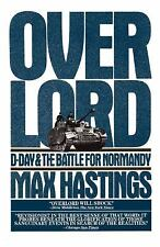 Overlord : D-Day and the Battle for Normandy by Max Hastings (1985, Paperback)