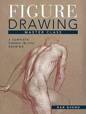 Figure Drawing Master Class : Lessons in Life Drawing by Dan Gheno (2015,...