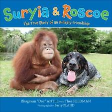 """Suryia and Roscoe: The True Story of an Unlikely Friendship - Bhagavan """"Doc"""" Ant"""