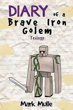 Diary of an Iron Golem Trilogy (an Unofficial Minecraft Book for  By Mulle, Mark