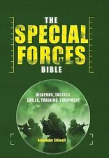 The Special Forces Bible: Weapons, Tactics, Skills, Training Equipment