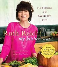My Kitchen Year : 136 Recipes That Saved My Life by Ruth Reichl (2015, CD,...