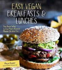 Easy Vegan Breakfasts and Lunches : The Best Way to Eat Plant-Based on the Go...