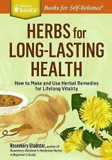 Storey Basics: Herbs for Long-Lasting Health : How to Make and Use Herbal...