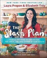 The Stash Plan: Your 21-Day Guide to Shed Weight, Feel Great, and Take Charge of