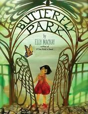 Butterfly Park by Elly MacKay (2015, Hardcover)