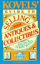 Kovels' Guide To Selling Your Antiques And Collectibles -updated (Kovel's Guide