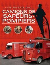 les secrets des camions de sapeurs-pompiers Collectif Neuf Livre