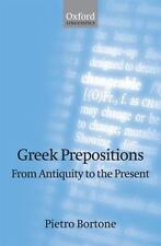 Greek Prepositions : From Antiquity to the Present by Pietro Bortone (2010,...