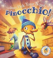 Don't Pick Your Nose, Pinocchio!: A Story About Hygiene (Fairytales Gone Wrong),