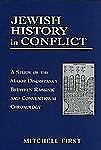 Jewish History in Conflict : A Study of the Major Discrepancy Between...