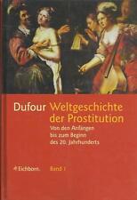 WELTGESCHICHTE DER PROSTITUTION 2 Bände von Dufour Eichborn 1995