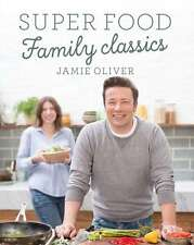 Super Food Family Classics, Oliver, Jamie, New Book