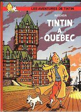 RODIER. Tintin à Québec. Tirage limité 2015 Editions le Passage. NEUF
