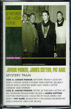 Mystery Train by Junior Parker, JAMES COTTON, PAT HARE. (Cassette) BRAND NEW